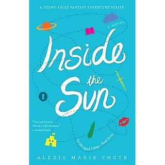 Inside the Sun - The 8th Island Trilogy - Book 3 - a Novel by Alexis M
