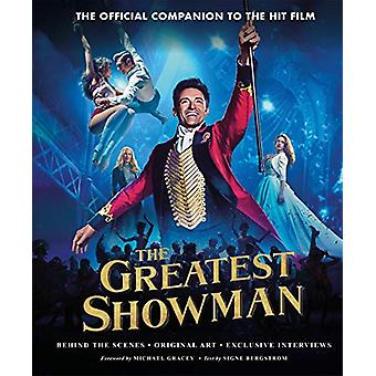 The Greatest Showman - The Official Companion to the Hit Film - Behind