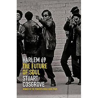 Harlem 69 - The Future of Soul de Stuart Cosgrove - 9781846974748 Livre