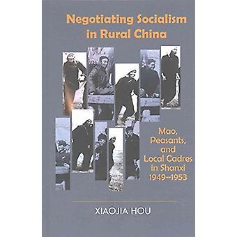 Onderhandelen over socialisme op het platteland van China - Mao - Boeren - en Lokale Cadr