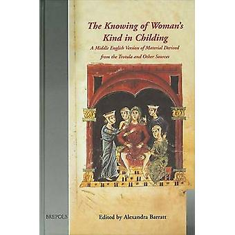 The Knowing of Woman's Kind in Childing by Alexandra Barratt - Alexan