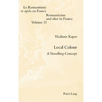Local Colour - A Travelling Concept by Vladimir Kapor - 9783039114153