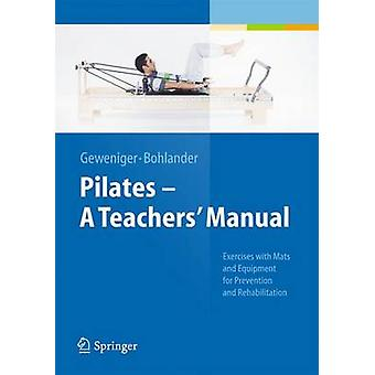 Pilates a Teachers' Manual - Exercises with MATS and Equipement for Pr
