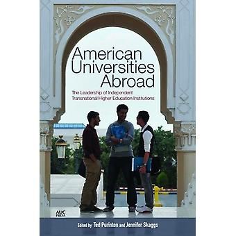 American Universities Abroad - The Leadership of Independent Transnati