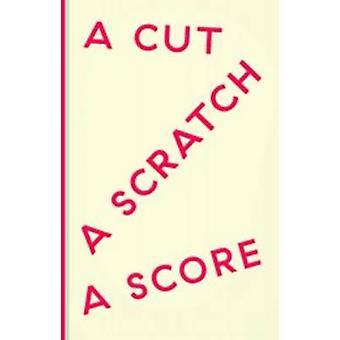 A Cut a Scratch a Score by Levi R. Bryant - John Dummett - Sophia Yad
