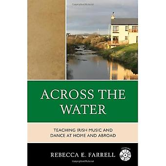 Across the Water: Teaching Irish Music and Dance at Home and Abroad
