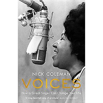 Voices - How a Great Singer Can Change Your Life by Nick Coleman - 978