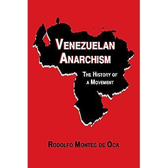 Venezuelan Anarchism - The History of a Movement by Rodolfo Montes de