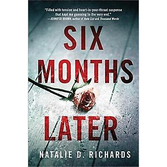 Six Months Later by Natalie D Richards
