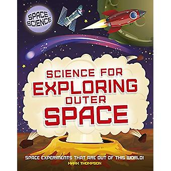 Space Science - STEM in Space - Science for Exploring Outer Space by Ma