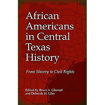 African Americans in Central Texas History - From Slavery to Civil Rig