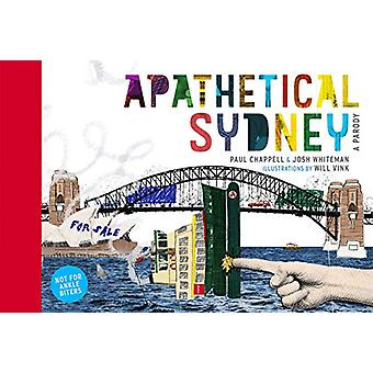 Apathetical Sydney - A Parody by Paul Chappell - 9781760892791 Book