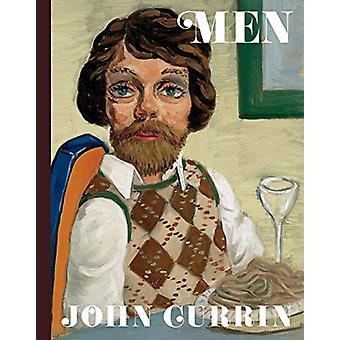 John Currin - Men by Alison M. Gingeras - 9780847868131 Book