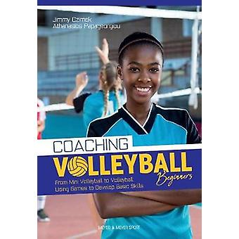 Coaching Volleyball Beginners - Drills & Games to Develop Basic Sk