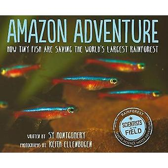 Amazon Adventure - How Tiny Fish Are Saving the World's Largest Rainfo