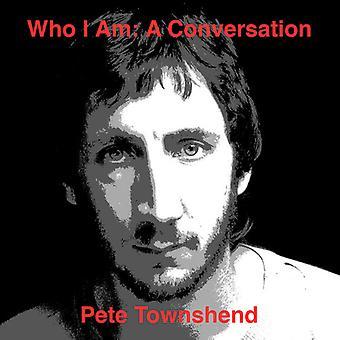 Pete Townshend - Who Am I: A Conversation [CD] USA import