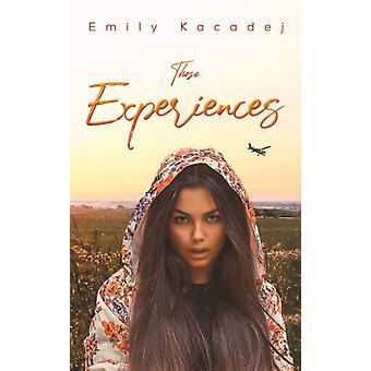 Those Experiences by Emily Kacadej