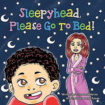 Sleepyhead Please Go to Bed