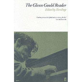 The Glenn Gould Reader by Edited by Tim Page