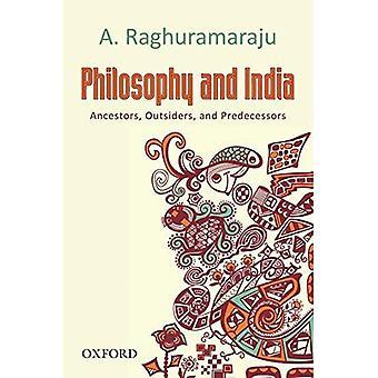 Filosofia ja Intia: esi-isät, ulkopuoliset ja edeltäjät