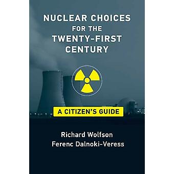 Nuclear Choices for the TwentyFirst Century by Richard WolfsonFerenc DalnokiVeress