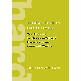 العولمة في الأوقات الصعبة -- سياسة القطاع المصرفي في افتتاح