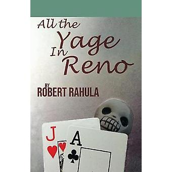 All the Yage in Reno by Robert Rahula - 9780999473658 Book