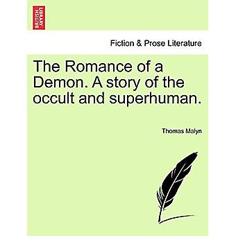 The Romance of a Demon. a Story of the Occult and Superhuman. by Thom