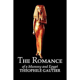The Romance of a Mummy and Egypt by Theophile Gautier - Fiction - Cla