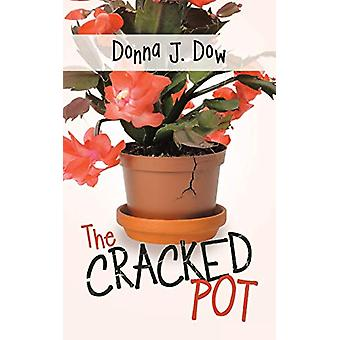 The Cracked Pot by Donna J Dow - 9781489712134 Book