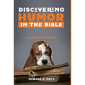 Discovering Humor in the Bible by Howard R Macy - 9781498292610 Book