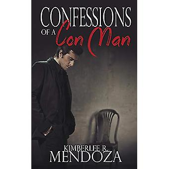Confessions of a Con Man by Kimberlee R Mendoza - 9781509209576 Book