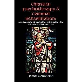 Christian Psychotherapy & Criminal Rehabilitation - An Integration