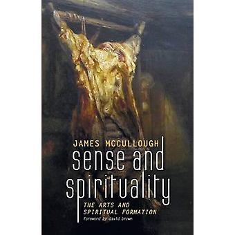 Sense and Spirituality by James McCullough - 9781625649218 Book