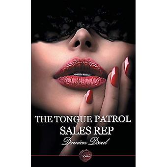 The Tongue Patrol Sales Rep by Damien Dsoul - 9781785385926 Book