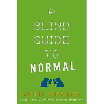 A Blind Guide to Normal by Beth Vrabel