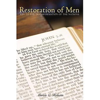 Restoration of Men: Key to� the Transformation of the Nations