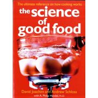 Science of Good Food by David Joachim & Andrew Schloss