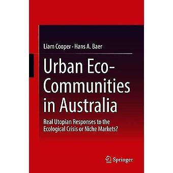 المجتمعات البيئية الحضرية في أستراليا - ردود طوباوية حقيقية على البيئة