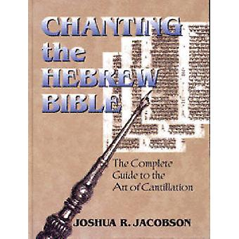 Chanting the Hebrew Bible by Joshua R. Jacobson