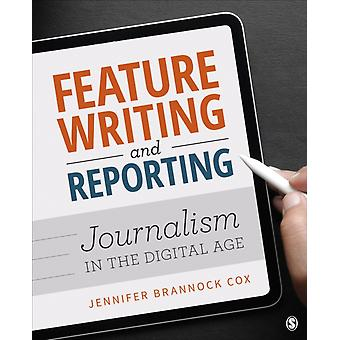 Feature Writing and Reporting  Journalism in the Digital Age by Dr Jennifer Brannock Cox
