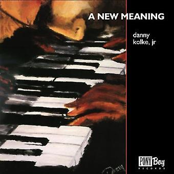 Danny Kolke Jr. - New Meaning [CD] USA import