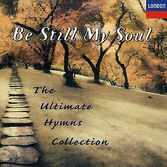 Be Still My Soul - Be Still My Soul: The Ultimate Hymns Collection [CD] USA import
