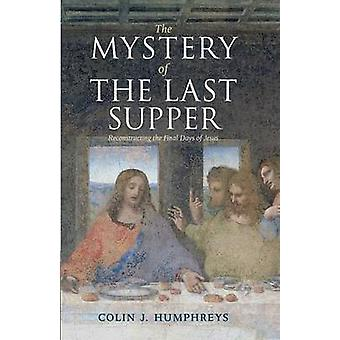 Mystery of the Last Supper by Colin Humphreys