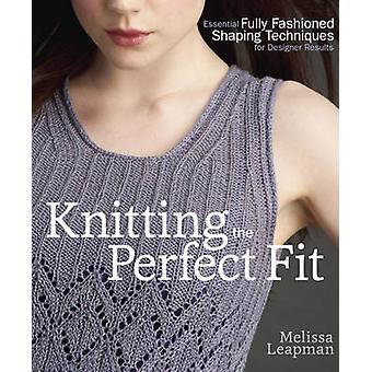 Knitting the Perfect Fit - Essential Fully Fashioned Shaping Technique