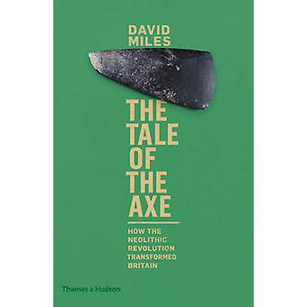 The Tale of the Axe - How the Neolithic Revolution Transformed Britain