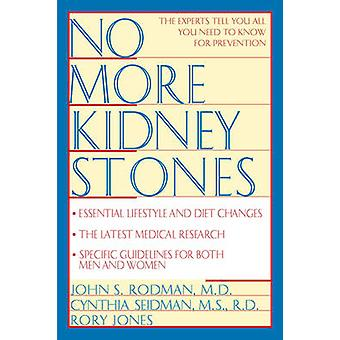 No More Kidney Stones by John Rodman - etc. - Cynthia Seidman - Rory