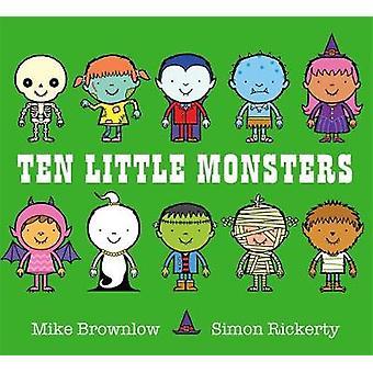 Dix petits monstres par Mike Brownlow - Simon Rickerty - 9781408334034