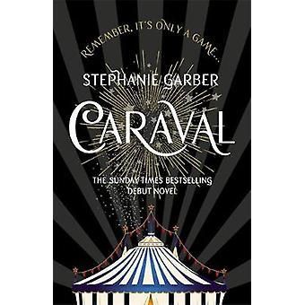 Caraval - Lumoava Sunday Times bestseller Stephanie Garber