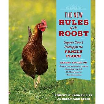 The New Rules of the Roost - Organic Care and Feeding for the Family F